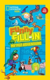 National Geographic Kids Funny Fill-in: My Pets Adventure