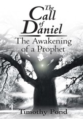The Call of Daniel: The Awakening of a Prophet - eBook