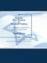 Zionism, Post-Zionism & The Arab Problem: A Compendium of Opinions About the Jewish State - eBook