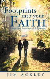 Footprints Into Your Faith: Enlightening, Encouraging & Empowering - eBook