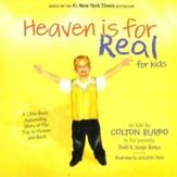 Heaven Is for Real for Kids: A Little Boy's Astounding Story of His Trip to Heaven and Back