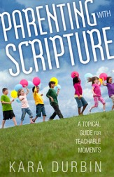 Parenting with Scripture SAMPLER: A Topical Guide for Teachable Moments / New edition - eBook
