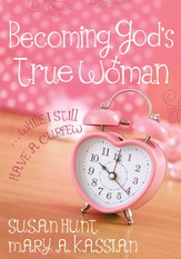 Becoming God's True Woman SAMPLER: ...While I Still Have a Curfew / New edition - eBook