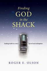 Finding God in the Shack: Seeking Truth in a Story of Evil and Redemption - eBook