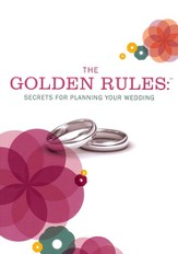 The Golden Rules: Planning Your Wedding