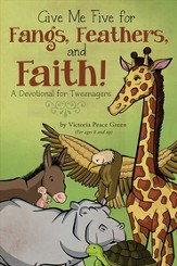 Give Me Five for Fangs, Feathers, and Faith!: A Devotional for Tweenagers (For ages 8 and up) - eBook
