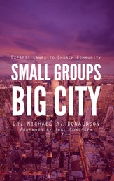 Small Groups, Big City: Express Lanes to Church Community - eBook