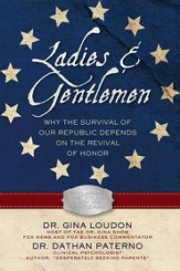Ladies and Gentlemen: Why the Survival of our Republic Depends on the Revival of Honor - eBook