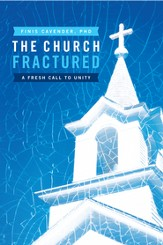 The Church Fractured: A Fresh Call to Unity - eBook