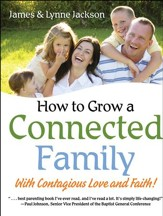 How to Grow a Connected Family: With Contagious Love and Faith!