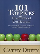 101 Top Picks for Homeschool Curriculum: Choosing the Right Curriculum and Approach for Each Child's Learning Style
