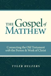The Gospel of Matthew: Connecting the Old Testament with the Person & Work of Christ - eBook