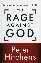 The Rage Against God: How Atheism Led Me to Faith  - Slightly Imperfect