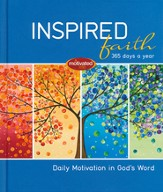 Inspired Faith: 365 Days A Year: Daily Motivation in God's Word