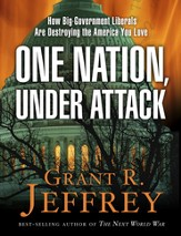 One Nation, Under Attack: How Big-Government Liberals Are Destroying the America You Love - eBook
