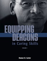 Equipping Deacons in Caring Skills: Volume 1 (Handbook)