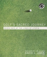 Golf's Sacred Journey: Seven Days at the Links of Utopia, Unabridged