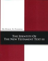 Identity of the New Testament Text III
