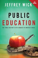 Public Education: The Final Solution in the Conquest of America's Ideals