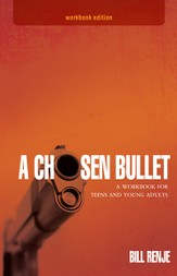 A Chosen Bullet Workbook: A Workbook for Teens and Young Adults - eBook