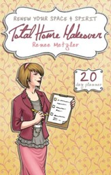 Total Home Makeover: A 20-Day Plan to Renew Your Space and Spirit - eBook