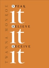 Speak It, Believe It, Receive It - eBook