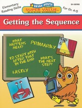 Getting the Sequence, Elementary Reading Skills Grades 4-5