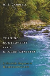 Turning Controversy into Church Ministry: A Christlike Response to Homosexuality