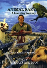 Animal Safari: A Learning Journey with Karla Majewski Volume 6: Animals and Man DVD