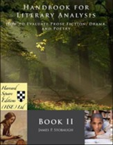 Handbook for Literacy Analysis, Book 2: How to Evaluate Prose, Fiction, Drama, and Poetry