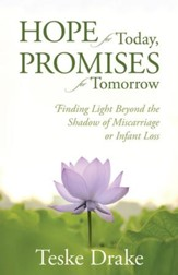 Hope for Today, Promises for Tomorrow: Finding Light Beyond the Shadow of Miscarriage or Infant Loss - eBook