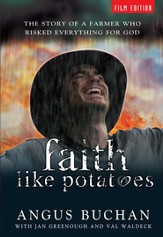 Faith Like Potatoes: The Story of a Farmer Who Risked Everything for God - eBook
