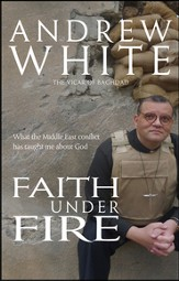 Faith Under Fire: What the Middle East Conflict Has Taught Me About God - eBook
