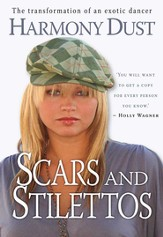 Scars and Stilettos: The Transformation of an Exotic Dancer - eBook