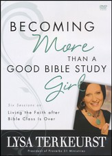 Becoming More Than a Good Bible Study Girl, DVD