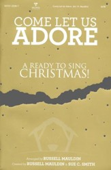 Come Let Us Adore: A Ready to Sing Christmas (Choral Book)