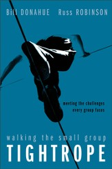 Walking the Small Group Tightrope: Meeting the Challenges Every Group Faces - eBook
