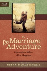 The Remarriage Adventure: Preparing for a Lifetime of Love & Happiness - eBook