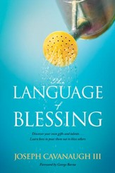 The Language of Blessing: Discover Your Own Gifts and Talents . . . Learn How to Pour Them Out to Bless Others - eBook