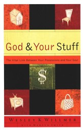 God and Your Stuff: The Vital Link Between Your Possessions and Your Soul