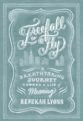 Freefall to Fly: A Breathtaking Journey Toward a Life of Meaning - eBook