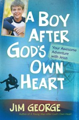 Boy After God's Own Heart, A: Your Awesome Adventure with Jesus - eBook