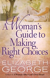 Woman's Guide to Making Right Choices, A - eBook