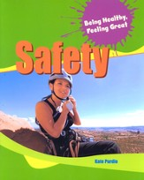 Being Healthy, Feeling Great! Safety
