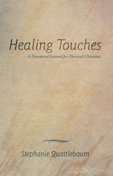 Healing Touches: A Devotional Journal for Divorced Christians - eBook