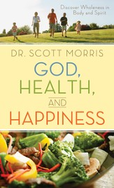 God, Health, and Happiness: Discover Wholeness in Body and Spirit - eBook
