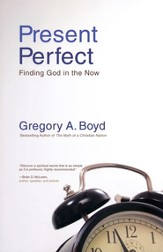 Present Perfect: Finding God in the Now - eBook