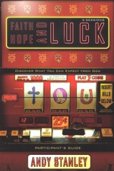 Faith, Hope, and Luck: Discover What You Can Expect from God--Participant's Guide