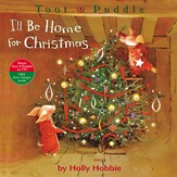 Toot & Puddle: I'll Be Home for Christmas / Illustrated - eBook