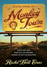 Evolving in Monkey Town: How a Girl Who Knew All the Answers Learned to Ask the Questions - eBook